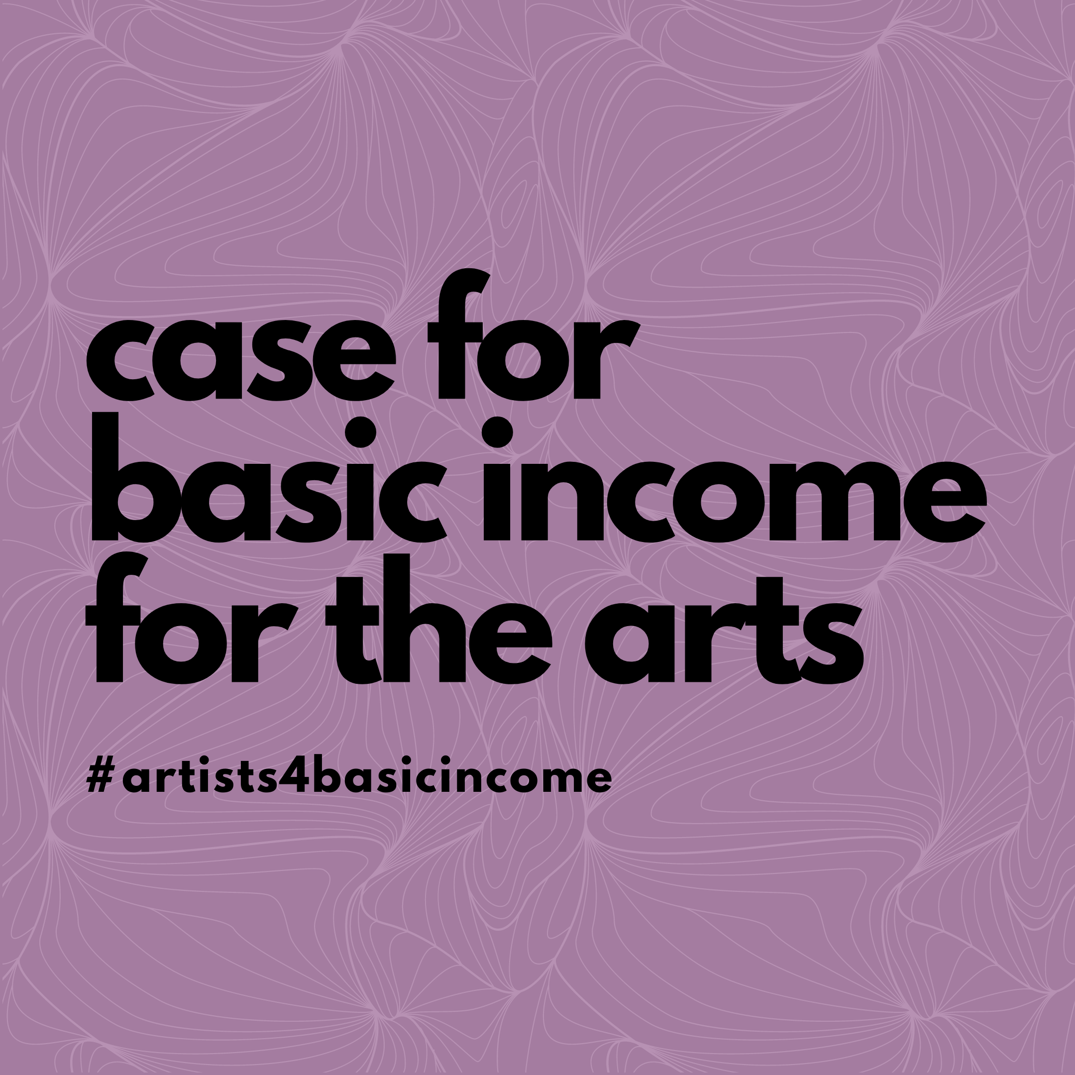 case for basic income for the arts #artists4basicincome